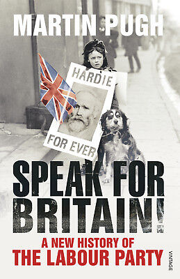Martin Pugh - Speak for Britain!: A New History of the Labour Party (Paperback)