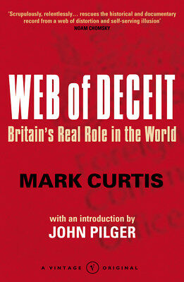 Mark Curtis - Web Of Deceit: Britain's Real Foreign Policy (Paperback)