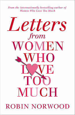 Robin Norwood - Letters from Women Who Love Too Much (Paperback) 9781784751616