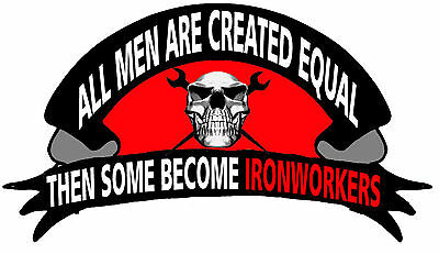 All men are created equal and a few become ironworkers, CIW-16