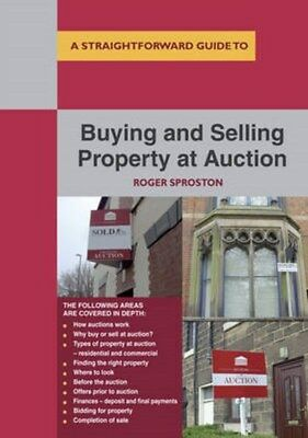 Buying and Selling Property at Auction: A Straightforward Guide 9781847164773