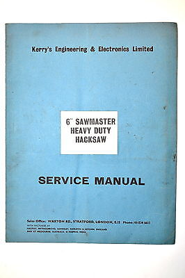 "Kerrys Engineering & Electronics 6"" Sawmaster Hd Hacksaw Service Manual #rr845"