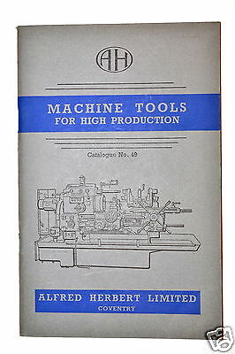 ALFRED HERBERT MACHINE TOOLS FOR HIGH PRODUCTION CATALOG 49 #RR159 lathe Mill