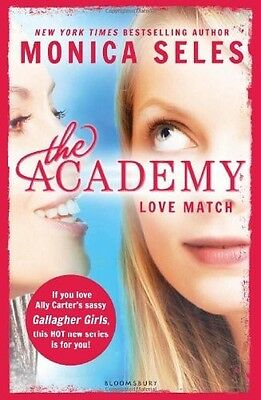 The Academy: Love Match Monica Seles New Books