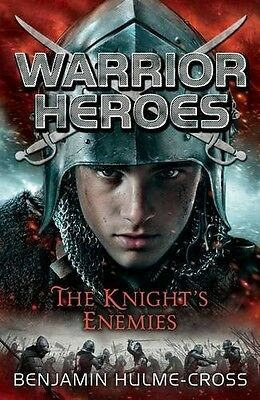 Warrior Heroes: The Knight's Enemies Benjamin Hulme-Cross New Book