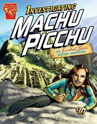 Investigating Machu Picchu (Graphic Expeditions) Sohn, Emily New Book