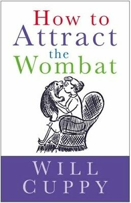 How to Attract the Wombat - New Book Will Cuppy