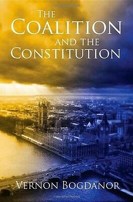 The Coalition and the Constitution - New Book Vernon Bogdanor