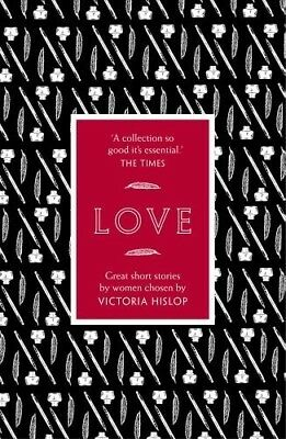 The Story: Love: Great Short Stories for Women by Women - New Book