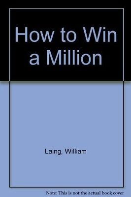 How to Win a Million - Very Good Book Laing, William