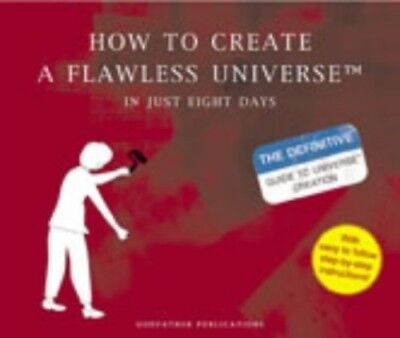 How to Create a Flawless Universe: In Just Eight Days (Humour)  Very Good Book