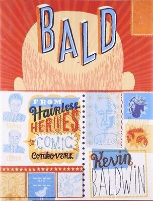 Bald!: From Hairless Heroes to Comic Combovers - New Book Baldwin, Kevin