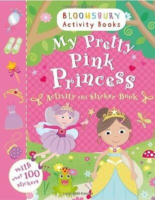 My Pretty Pink Princess Activity and Sticker Book: Bloomsbury Activity Books (Ac
