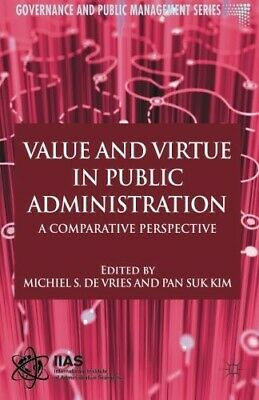 Value and Virtue in Public Administration: A Comparative Perspective (Public Sec