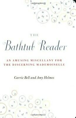 The Bathtub Reader: An Amusing Miscellany for the Discerning Mademoiselle - Very
