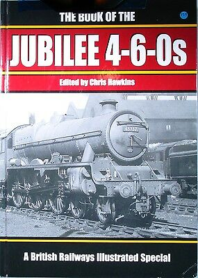 The Book of the Jubilee 4-6-0's A Brithish Railways Illustrated Special BHE-181
