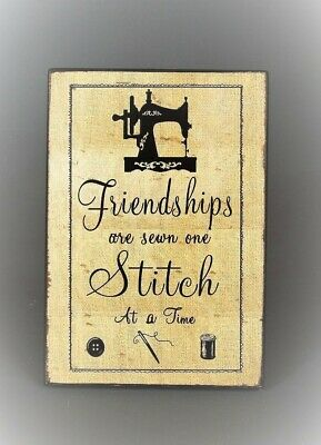 Vintage style Wooden Plaque FRIENDSHIPS ARE SEWN ONE STITCH AT A TIME
