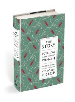 The Story: Love, Loss & The Lives of Women: 100 Great Short Stories  New Book