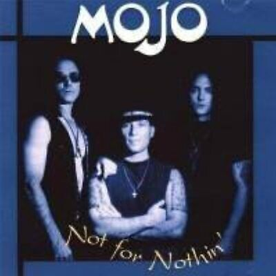 Not For Nothin' By Mojo On Audio CD Album Very Good