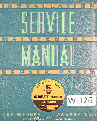 Warner Swasey 5 Spindle Automatic Machine M-2540, Lot 119, Service Manual 1954