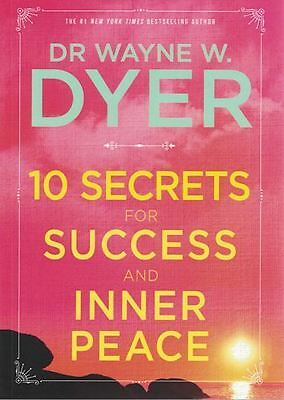 10 Secrets for Success and Inner Peace by Dr Wayne W. Dyer NEW