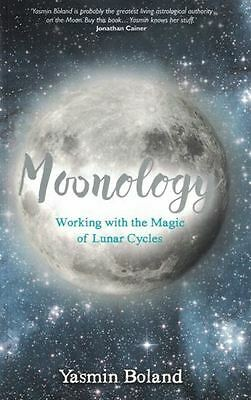 Moonology - Working with the Magic of Lunar Cycles by Yasmin Boland (NEW)