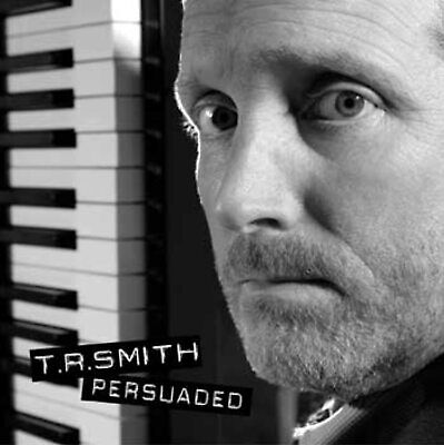 Persuaded Album by TR Smith On Audio CD Very Good