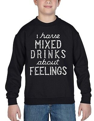 I Have Mixed Drinks About Feelings Youth Crewneck Funny Drinking Sweatshirts