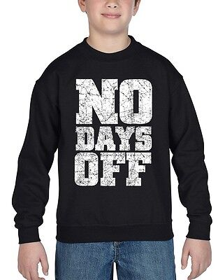 No Days Off Youth Crewneck Motivation Gym Workout Training Fitness Sweatshirts