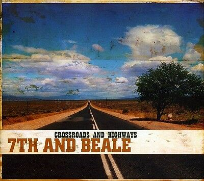 Crossroads & Highways - 7th & Beale (2008, CD NEUF)