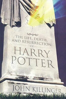 The Life, Death, and Resurrection of Harry Potter by John Killinger