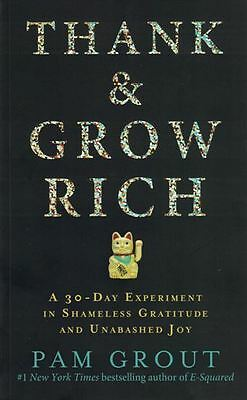 Thank & Grow Rich by Pam Grout NEW