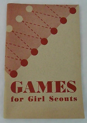1949 Games For Girl Scouts With Suggestions On How To Select and Present a Game
