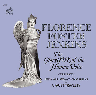 Florence Foster Jenkins - The Glory (????) Of The Human Voice (Remastered) (CD)