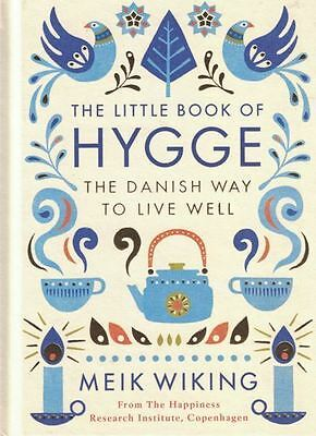 The Little Book of Hygge - The Danish Way to Live Well by Meik Wiking NEW HB