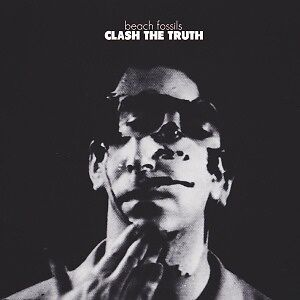 Clash The Truth - BEACH FOSSILS [LP]