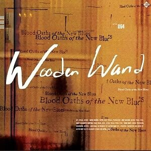Blood Oaths Of The New Blues - WOODEN WAND [LP]
