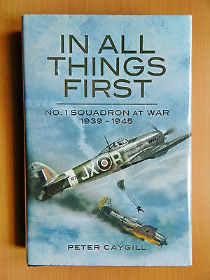 In All Things First RAF 1 Squadron At War Signed Six Battle Of Britain veterans
