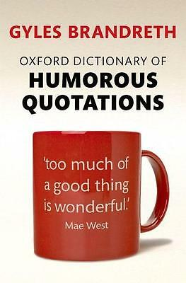 Oxford Dictionary of Humorous Quotations Gyles Brandreth