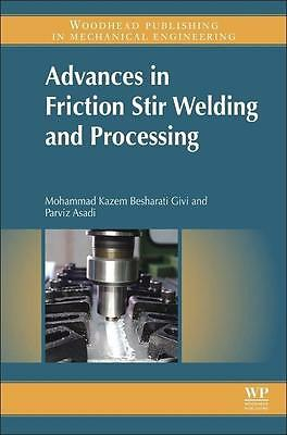 Advances in Friction-Stir Welding and Processing Mohammad-Kazem Besharati-G ...
