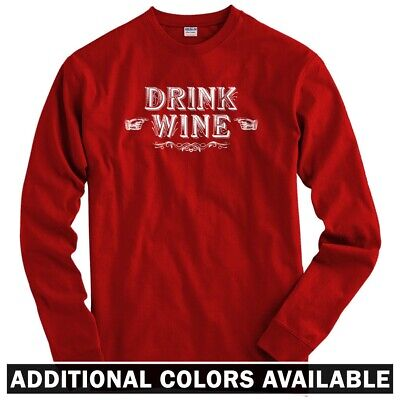 Drink Wine Long Sleeve T-shirt - LS Men S-4X - Vintage Vino Californian French