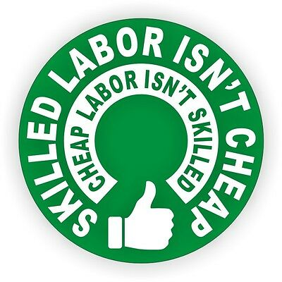 Skilled Labor Isnt Cheap Hard Hat Sticker  Decal  Label Motorcycle Helmet