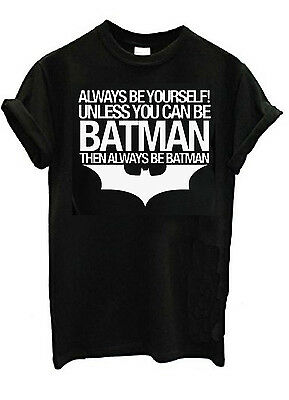 Always Be Yourself Unless You Can Be Batman Funny Unisex T Shirt