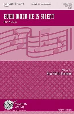 Kim Andr Arnesen Even When He Is Silent SSAA Sing VOCAL CHORAL CHOIR Music Book