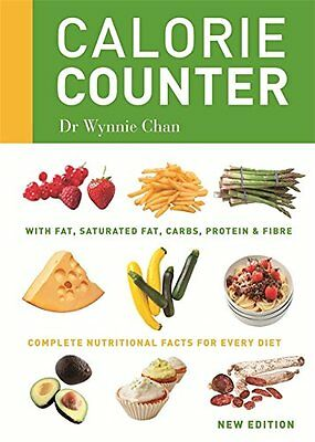 Calorie Counter: Complete nutritional facts for every diet Chan, Dr Wynnie New B