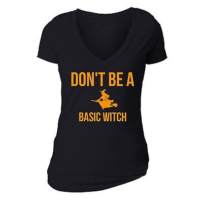 Halloween T-shirt Don't be a basic witch Boo spooky Funny Women vneck shirt BLK