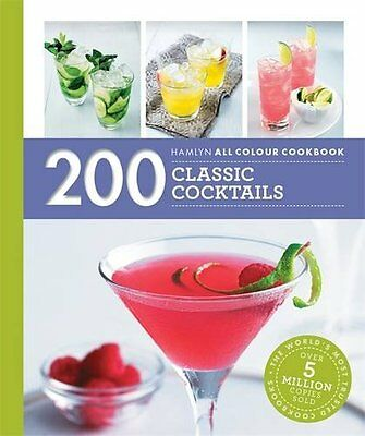 200 Classic Cocktails (Hamlyn All Colour C - PB Book - Brand New