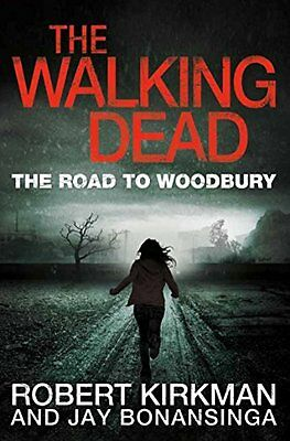 The Walking Dead The Road to Woodbury - PB Book - Brand New