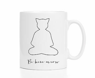 Cat Mug / Zen Mug / Yoga Mug / Meditation Mug / Funny Cat Mug / Be Here Meow