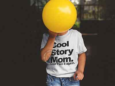 Cool Story Mom Don't Tell It Again Boys Girls Funny Statement T Shirt Age 5-13